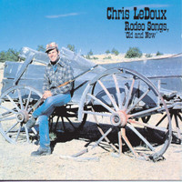 Chris LeDoux - Rodeo Songs Old And New
