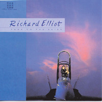 Richard Elliot - Take To The Skies