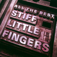 Stiff Little Fingers - All The Best (Explicit)