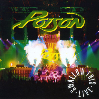 Poison - Swallow This Live (Live)