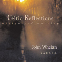 John Whelan - Celtic Reflections (Misty-Eyed Morning)