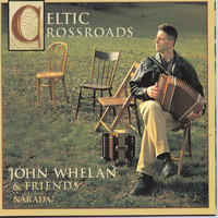 John Whelan - Celtic Crossroads