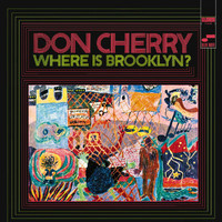 Don Cherry - Where Is Brooklyn
