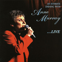 Anne Murray - An Intimate Evening With Anne Murray...Live