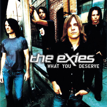 The Exies - What You Deserve