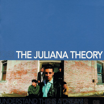 The Juliana Theory - Understand This Is A Dream