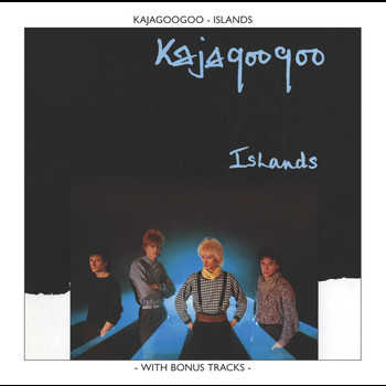 Kajagoogoo - Islands
