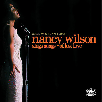 Nancy Wilson - Guess Who I Saw Today: Nancy Wilson Sings Of Lost Love