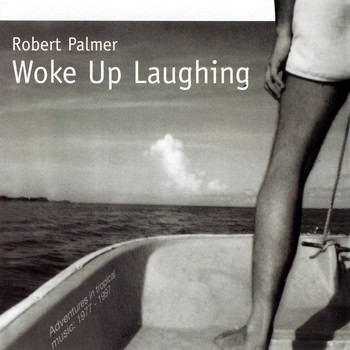 Robert Palmer - Woke Up Laughing