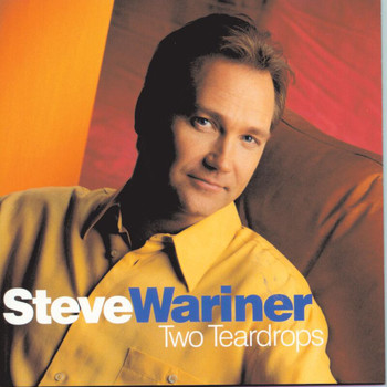 Steve Wariner - Two Teardrops