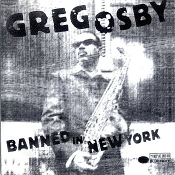 Greg Osby - Banned In New York