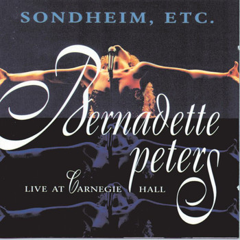 Bernadette Peters - Sondheim, Etc.: Live At Carnegie Hall