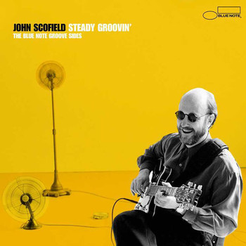 John Scofield - Steady Groovin': The Blue Note Groove Sides