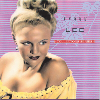 Peggy Lee - Capitol Collectors Series:  The Early Years