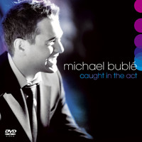 Michael Bublé - Caught in the Act