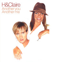 H & Claire - Another You, Another Me