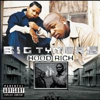 Big Tymers - Hood Rich (Explicit Version)