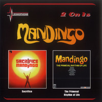Mandingo - Sacrifice/The Primeval Rhythm Of Life