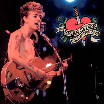 Brian Setzer - The Brian Setzer Collection 1981-1988 (Remastered)