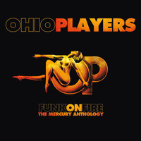 Ohio Players - Funk On Fire - The Mercury Anthology