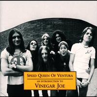 Vinegar Joe - Speed Queen of Ventura - An introduction to