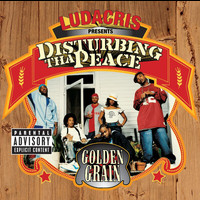 Disturbing Tha Peace - Golden Grain (Explicit Version)