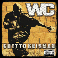 WC - Ghetto Heisman (International Version (Explicit))