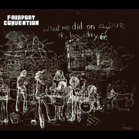 Fairport Convention - What We Did On Our Holidays (Bonus Track Edition)