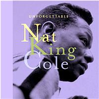 Nat King Cole - The Unforgettable Nat King Cole