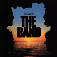 The Band - Islands (Expanded Edition)