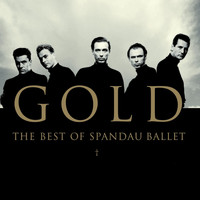 Spandau Ballet - Gold - The Best of Spandau Ballet