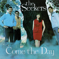 The Seekers - Come The Day