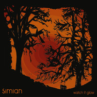 Simian - Watch It Glow