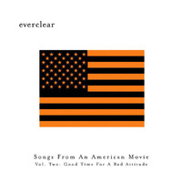 Everclear - Songs From An American Movie: Good Time For A Bad Attitude (Explicit)