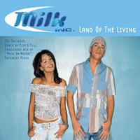 Milk Inc. - Land Of The Living