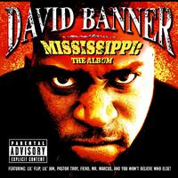 David Banner - Mississippi-The Album (Explicit Version)