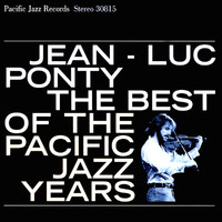 Jean-Luc Ponty - The Best Of The Pacific Jazz Years