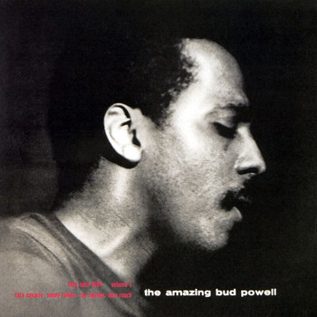 Bud Powell - The Amazing Bud Powell: Vol. 1 (The Rudy Van Gelder Edition)