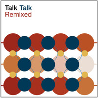 Talk Talk - Remixed (Remastered Version)