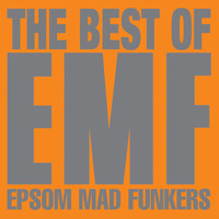 EMF - The Best Of EMF - Epsom Mad Funkers