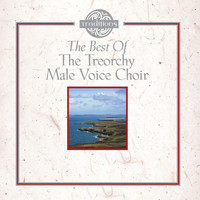 The Treorchy Male Voice Choir - The Best Of