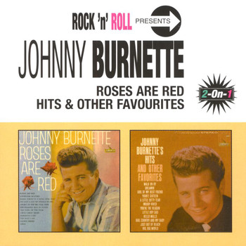 Johnny Burnette - Roses Are Red/Hits & Other Favourites