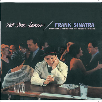 Frank Sinatra - No One Cares (Remastered)