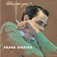 Frank Sinatra - Where Are You? (Remastered)