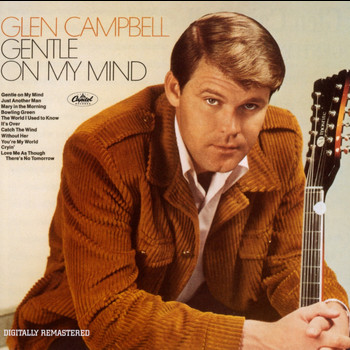 Glen Campbell - Gentle On My Mind (Remastered)