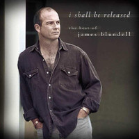 James Blundell - I Shall Be Released - The Best Of James Blundell