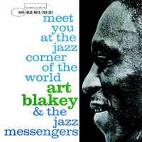 Art Blakey & The Jazz Messengers - Meet You At The Jazz Corner Of The World (Remastered / Rudy Van Gelder Edition)