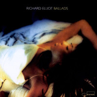 Richard Elliot - Ballads