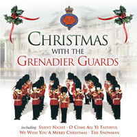 The Band Of The Grenadier Guards - Christmas With The Grenadier Guards