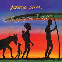 Burning Spear - Fittest Of The Fittest